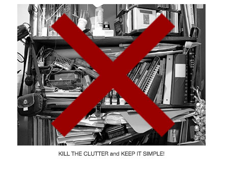 Kill the Clutter
